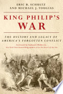 King Philip's War: The History and Legacy of America's Forgotten Conflict (Revised Edition)