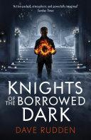 Knights of the Borrowed Dark  Knights of the Borrowed Dark Book 1