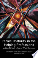 Ethical Maturity In The Helping Professions Book