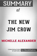 Summary of the New Jim Crow by Michelle Alexander Book