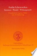 Antike Lebenswelten  : Konstanz, Wandel, Wirkungsmacht : Festschrift für Ingomar Weiler zum 70. Geburtstag