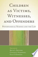 Children as Victims  Witnesses  and Offenders