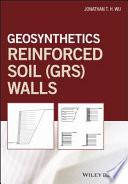 Geosynthetic Reinforced Soil  GRS  Walls