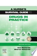 A Nurse's Survival Guide to Drugs in Practice E-Book
