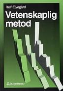 Vetenskaplig metod; Rolf Ejvegård; 1996