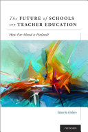 The Future of Schools and Teacher Education