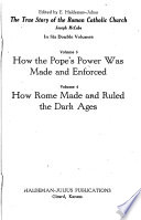 The True Story of the Roman Catholic Church, in Six Double Volumes