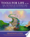 Tools for Life Or in the Creation of Your Best Life