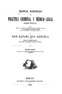 Manual razonado de práctica criminal y médico-legal forense mexicana