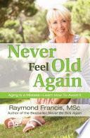 Never Feel Old Again Book PDF