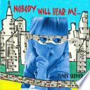 Nobody Will Hear Me...