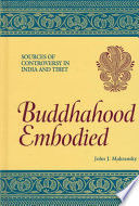 Buddhahood Embodied  : Sources of Controversy in India and Tibet