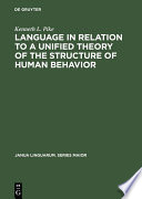 Language in Relation to a Unified Theory of the Structure of Human Behavior