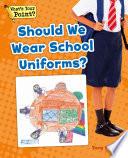 Should We Wear School Uniforms?