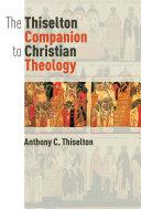 The Thiselton Companion to Christian Theology Pdf/ePub eBook