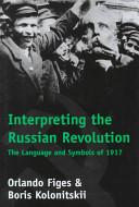 Interpreting the Russian Revolution