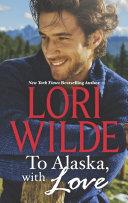 To Alaska  With Love
