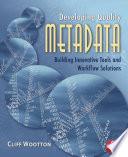 Developing Quality Metadata