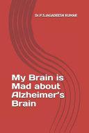 My Brain is Mad about Alzheimer s Brain