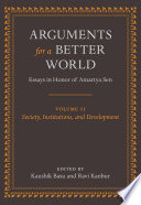 Arguments For A Better World Essays In Honor Of Amartya Sen