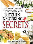 The Wizard of Food s Encyclopedia of Kitchen   Cooking Secrets