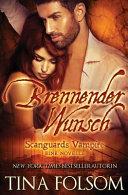 Brennender Wunsch (Eine Scanguards Vampir Novelle)