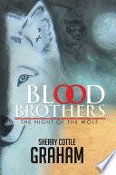 Blood Brothers  : The Night of the Wolf
