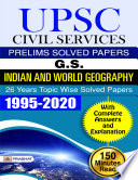 UPSC CIVIL SERVICES PRELIMS SOLVED PAPERS G S  INDIAN AND WORLD GEOGRAPHY 26 YEARS TOPIC WISE SOLVED PAPERS 1995 2020  Competitive Exam Book