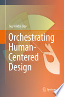 Orchestrating Human Centered Design