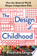 The Design of Childhood