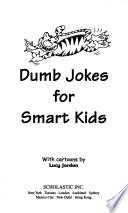 Dumb Jokes for Smart Kids
