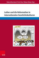 Luther und die Reformation in internationalen Geschichtskulturen