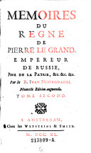 Memoires du regne de Pierre le Grand, empereur de Russie, Pere de la Patrie ... Tome second