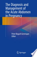The Diagnosis and Management of the Acute Abdomen in Pregnancy