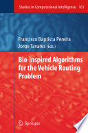 Bio inspired Algorithms for the Vehicle Routing Problem