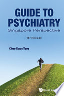 Guide To Psychiatry  Singapore Perspective  16th Revision  Book