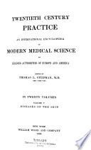 Twentieth Century Practice: Diseases of the skin