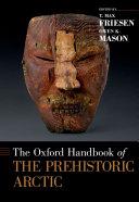 The Oxford Handbook of the Prehistoric Arctic