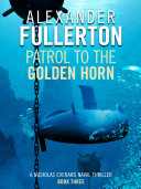 Pdf Patrol to the Golden Horn Telecharger