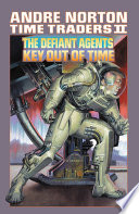 Read Online Time Traders II: The Defiant Agents and Key Out of Time For Free