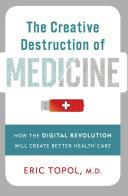 Pdf The Creative Destruction of Medicine Telecharger