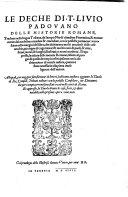 Le deche delle historie Romane tradotte nella lingua Toscana da Jacopo Nardi cittadino Fiorentino & nuov. dal medesimo rivedute & emendate