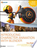"""Introducing Character Animation with Blender"" by Tony Mullen, Ton Roosendaal, Bassam Kurdali"