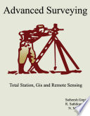 Advanced Surveying  Total Station  Gis and Remote Sensing Book