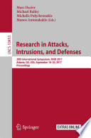 """Research in Attacks, Intrusions, and Defenses: 20th International Symposium, RAID 2017, Atlanta, GA, USA, September 18–20, 2017, Proceedings"" by Marc Dacier, Michael Bailey, Michalis Polychronakis, Manos Antonakakis"