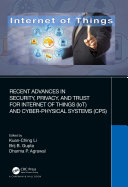 Recent Advances in Security  Privacy  and Trust for Internet of Things  IoT  and Cyber Physical Systems  CPS