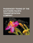Passenger Trains of the Southern Pacific Transportation Company