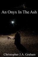 An Onyx in the Ash