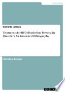 Treatments for BPD  Borderline Personality Disorder   An Annotated Bibliography