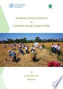 Handbook for Farmer Field School on Climate Smart Agriculture in coastal delta Zone  Myanmar
